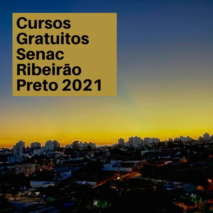 Cursos Gratuitos Senac Ribeirão Preto 2021